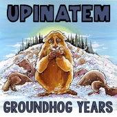 Groundhog Years by Upinatem