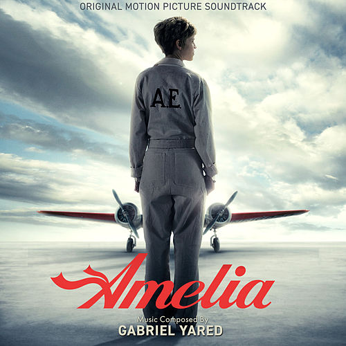 Amelia (Original Motion Picture Soundtrack) by Gabriel Yared