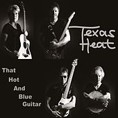 That Hot And Blue Guitar by Texas Heat