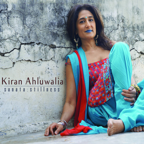 Sanata : Stillness by Kiran Ahluwalia