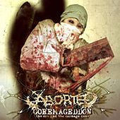 Goremageddon, The Saw And The Carnage Done by Aborted