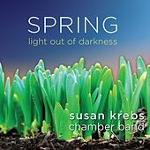 Spring: Light out of Darkness de The Susan Krebs Chamber Band