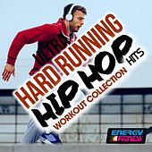 Ultra Hard Running Hip Hop Hits Workout Collection by Various Artists