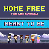 Meant to Be by Home Free