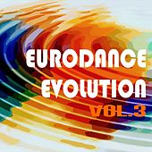 Eurodance Evolution, Vol. 3 by Various Artists