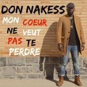 Mon cœur ne veut pas te perdre de Don Nakess