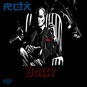 Bossy by RDX