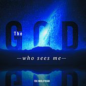 The God Who Sees Me by FBC Midlothian