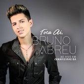 Toca Ai: Ao Vivo em Canavieiras, BA by Bruno Abreu