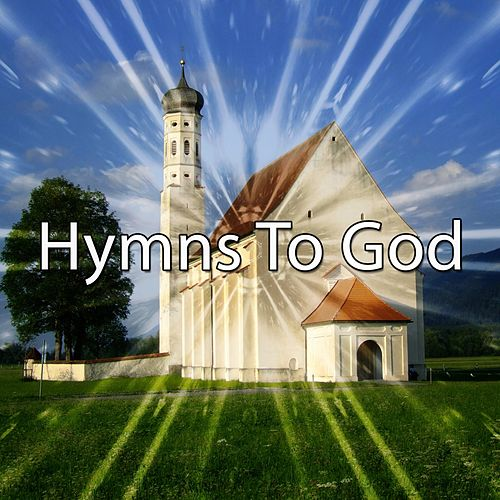 Hymns To God by Praise and Worship