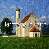 Harmony In Faith by Traditional