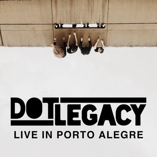 Dot Legacy - Live in Porto Alegre de Dot Legacy