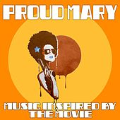 Proud Mary: Music Inspired by the Movie by Various Artists