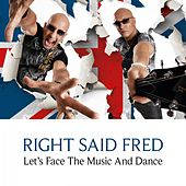 Let's Face the Music and Dance de Right Said Fred