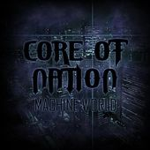 Machine World by Core Of Nation