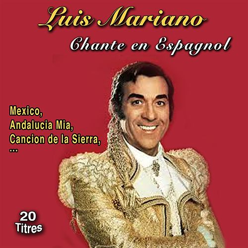 Luis Mariano chante en espagnol (20 Titres) de Luis Mariano