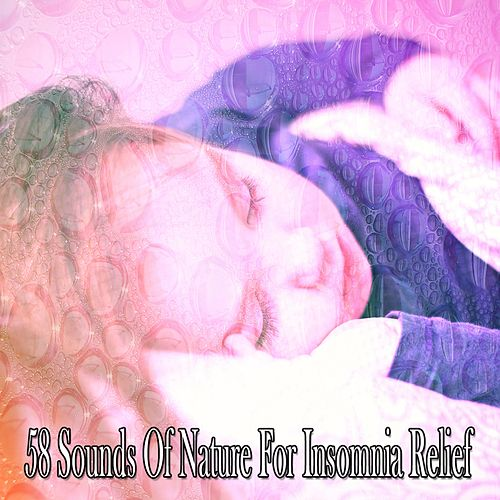 58 Sounds Of Nature For Insomnia Relief de Lullaby Land