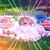 51 Ambience To Inspire Fatigue by Bedtime Baby