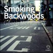 Smoking Backwoods by Geech Montanna