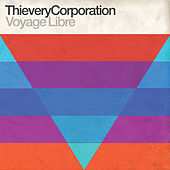 Voyage Libre (feat. LouLou Ghelichkhani) by Thievery Corporation