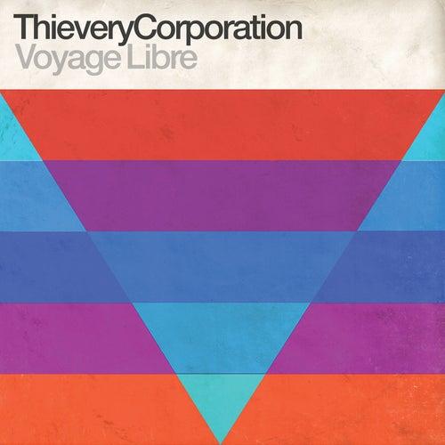 Voyage Libre (feat. LouLou Ghelichkhani) de Thievery Corporation