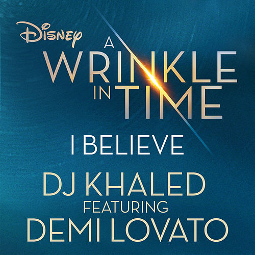 I Believe (As featured in the Walt Disney Pictures' 'A WRINKLE IN TIME') de DJ Khaled