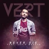 Never Die by Vert