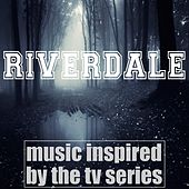 Riverdale: Music Inspired by the TV Series by Various Artists