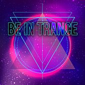 Be in Trance by Various Artists