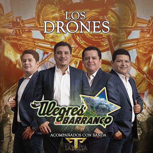 Los Drones (Con Banda) by Los Alegres Del Barranco