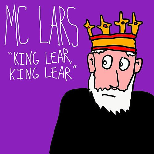 King Lear, King Lear by MC Lars