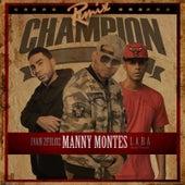 Champion - Remix (feat. Ivan 2Filoz & Lara Street Prophet) von Manny Montes