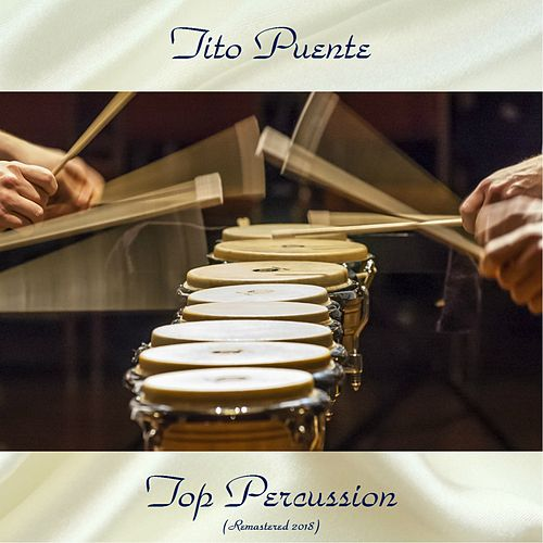 Top Percussion (Remastered 2018) by Tito Puente