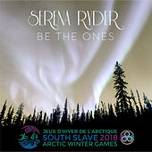 Be the Ones (The Official 2018 Arctic Winter Games Theme) by Serena Ryder