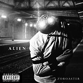 Alien by Zoroaster