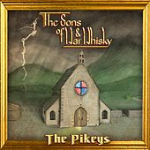 The Sons of War & Whisky by The Pikeys
