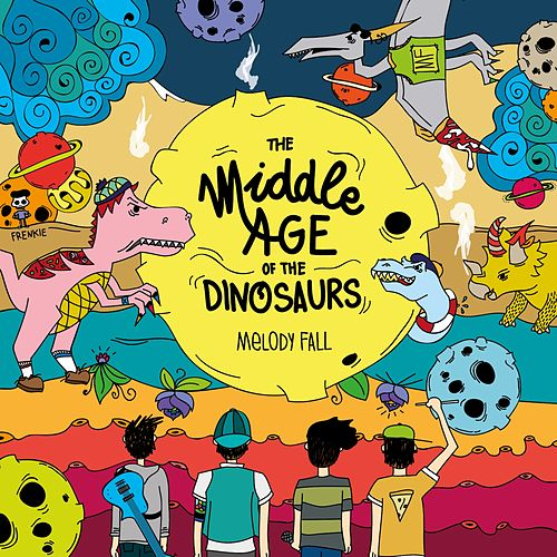 The Middle Age of the Dinosaurs di Melody Fall