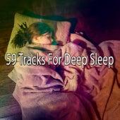 59 Tracks For Deep Sleep by Deep Sleep Music Academy