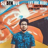 Let Me Ride (Stro Elliot Remix) by Sly5thave