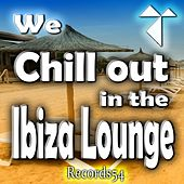 We Chill out in the Records54 Ibiza Lounge by Various Artists