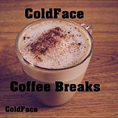 Coffee Breaks by Cold Face