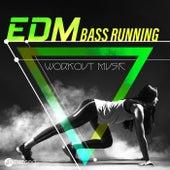 EDM Bass Running (Workout Music) by Various Artists