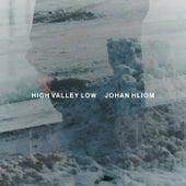 High Valley Low de Johan Hliom