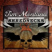 Tim Montana and His Shrednecks by Tim Montana