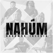 Hagamos Iglesia de Nahúm