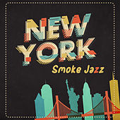 New York Smoke Jazz (Private Party, Smooth Jazz, Smooth Evening, Jazz Collective) von Various Artists