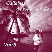Bailables de Toda la Vida, Vol. 8 de Various Artists