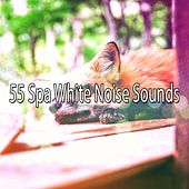 55 Spa White Noise Sounds von Best Relaxing SPA Music