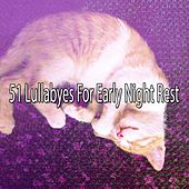 51 Lullabyes For Early Night Rest by Bedtime Baby