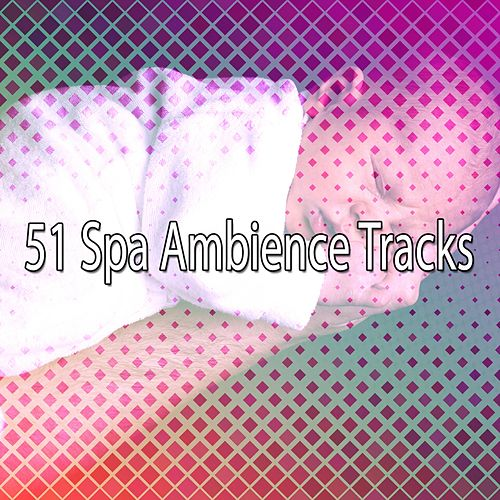 51 Spa Ambience Tracks by S.P.A